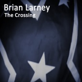 Brian Larney - The Crossing