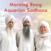 Morning Raag Aquarian Sadhana-Bhai Kultar Singh, Haridass Kaur & Bhai Swaran Singh