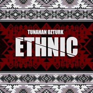 Tunahan Ozturk - Ethnic