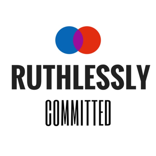 Ruthlessly Committed
