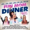 Fun Mom Dinner (Original Motion Picture Soundtrack)