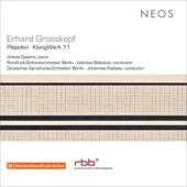 Erhard Grosskopf: Plejaden, Op. 56 & KlangWerk 11, Op. 64 (Live)