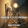 Juan Romay - Ciencia y electricidad (Unabridged)  artwork