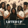 Lifted Up - Anthea Klufio-Yalley