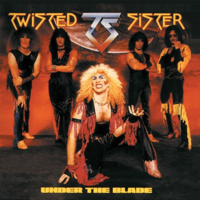 Under the Blade (2011 Version) - Twisted Sister