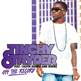 Off the Record (Remixes) [feat  Calvin Harris & Burns] - EP by Tinchy  Stryder