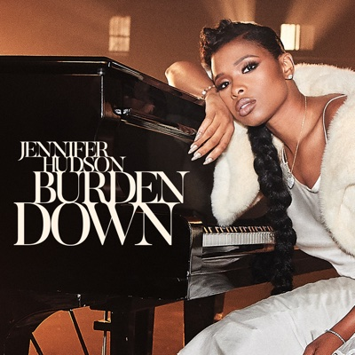 Burden Down - Jennifer Hudson song