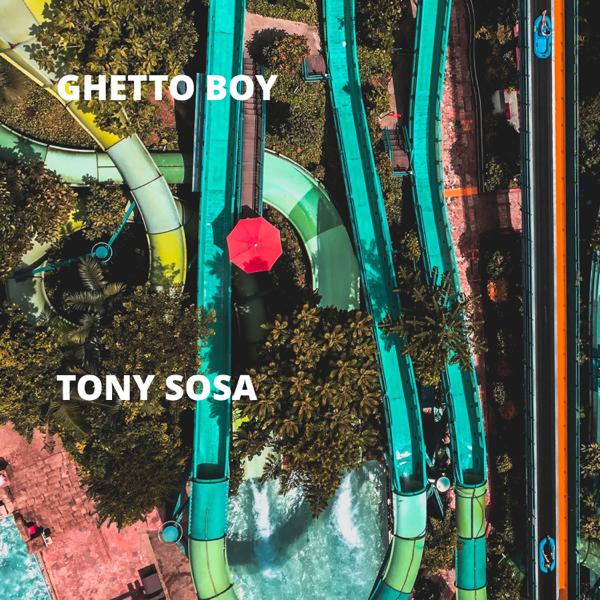 Tony Sosa Single Von Ghetto Boy Bei Apple Music