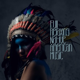 Full Relaxing Native American Music: Easy Listening, Calming Nature  Sounds, Shamanic Flute Music, Journey to Spirit by Native American Music  Consort