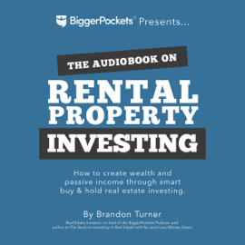 The Book on Rental Property Investing: How to Create Wealth and Passive Income Through Smart Buy & Hold Real Estate Investing (Unabridged) audiobook