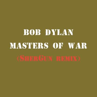 Masters of War (SherGun Remix) - Single - Bob Dylan