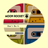 Don't Do It - Moon Rocket