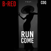 Run Come (feat. CDQ) - B-Red