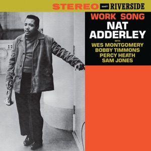 Work Song (feat. Wes Montgomery, Bobby Timmons, Percy Heath & Sam Jones)