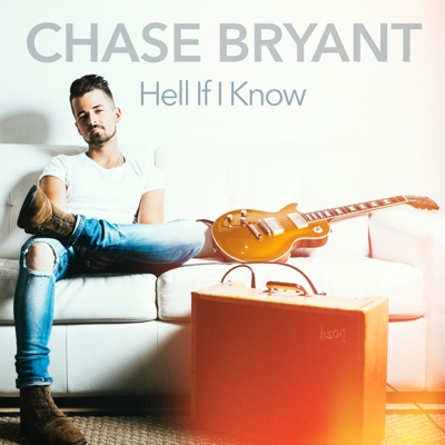 Hell If I Know - Chase Bryant song