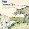 Fables and Faith: Understanding the Gospel with Aesop's Fables