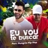Eu Vou Te Buscar (Cha La La La La) [feat. Hungria Hip Hop] - Single ジャケット写真