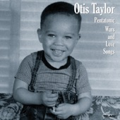 Otis Taylor - Mama's Best Friend