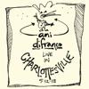 Bootleg Live in Charlottesville 5.12.18 - Ani DiFranco