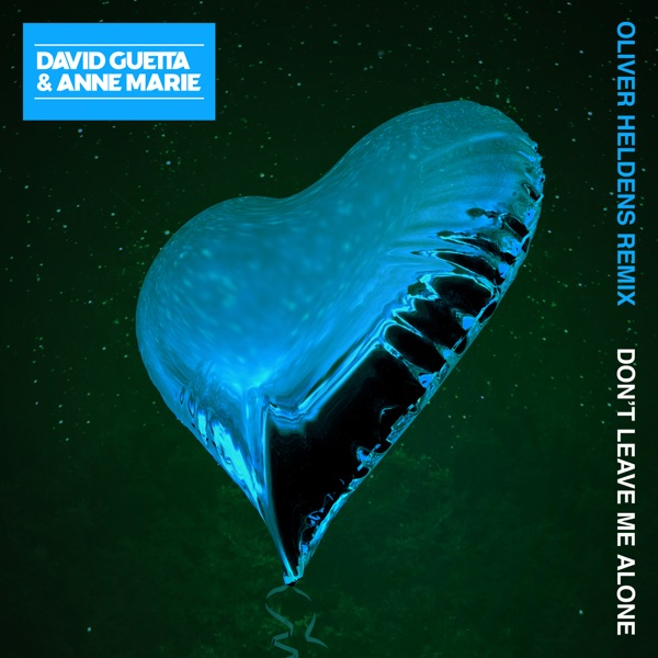 Don't Leave Me Alone (feat. Anne-Marie) [Oliver Heldens Remix] - Single