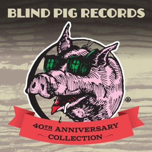 Blind Pig Records: 40th Anniversary Collection – Various Artists