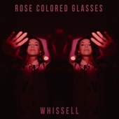 Whissell - Rose Colored Glasses