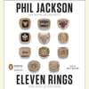 Phil Jackson & Hugh Delehanty - Eleven Rings: The Soul of Success (Unabridged)  artwork
