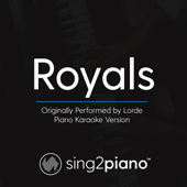 Royals (Originally Performed by Lorde) [Piano Karaoke Version]