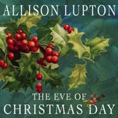Allison Lupton - The Eve of Christmas Day