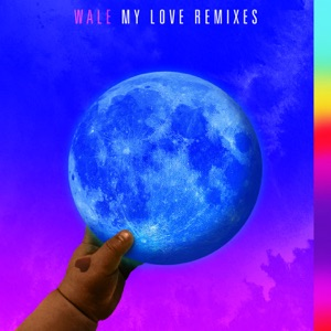 My Love (feat. Major Lazer, WizKid & Dua Lipa) [Remixes] - Single Mp3 Download