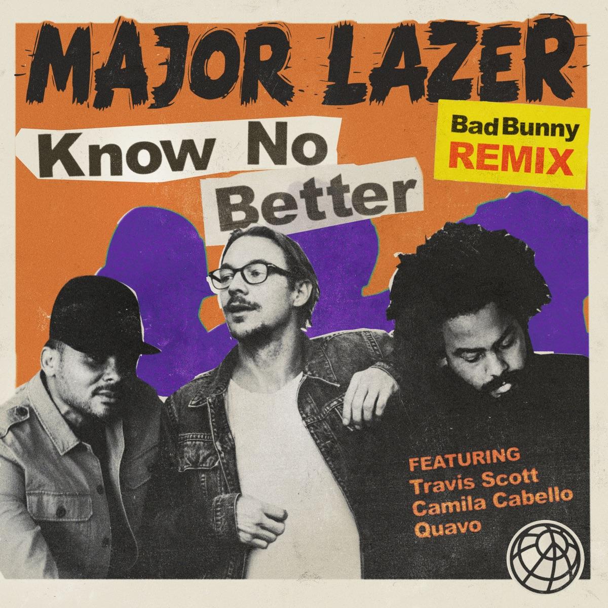 Know No Better feat Travis Scott Camila Cabello  Quavo Bad Bunny Remix - Single Major Lazer CD cover