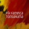 Fik Fameica - Tonsukuma artwork
