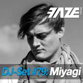 Faze DJ Set #79: Miyagi