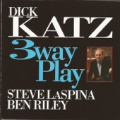 Dick Katz - the Little Things That Mean so Much (feat. Steve Laspina & Ben Riley)