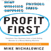 Mike Michalowicz - Profit First: Transform Your Business from a Cash-Eating Monster to a Money-Making Machine  artwork
