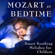 Mozart at Bedtime - Smart Soothing Melodies for Children - The Stradivari Orchestra - The Stradivari Orchestra