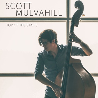 Top of the Stairs – EP – Scott Mulvahill