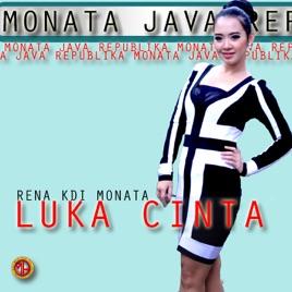 Luka Cinta (feat  Shodiq Monata) - Single by Rena K D I Monata