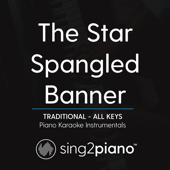 The Star Spangled Banner (Key Of F) Traditional] [Piano Karaoke Version]-Sing2Piano