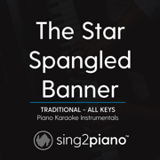 The Star Spangled Banner (Key of G) Traditional] [Piano Karaoke Version] - Sing2Piano - Sing2Piano