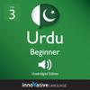 Innovative Language Learning, LLC - Learn Urdu - Level 3: Beginner Urdu: Volume 1: Lessons 1-25  artwork