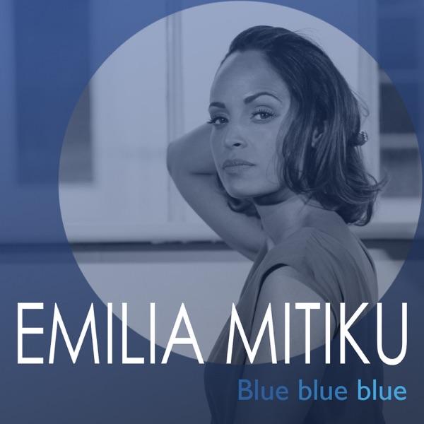 Emilia Mitiku - Blue Blue Blue - EP