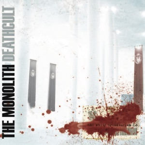 The Monolith Deathcult - 7 Months of Suffering