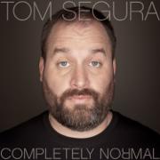 Completely Normal - Tom Segura - Tom Segura