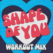 Shape of You (Extended Workout Mix) - Dynamix Music