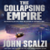 John Scalzi - The Collapsing Empire: The Interdependency, Book 1 (Unabridged)