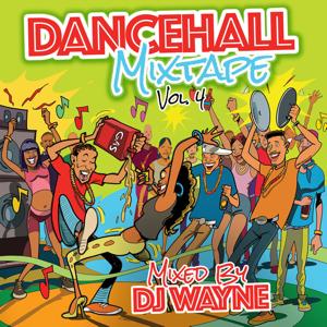 Various Artists - Dancehall Mix Tape, Vol. 4 (Imixed By Dj Wayne)
