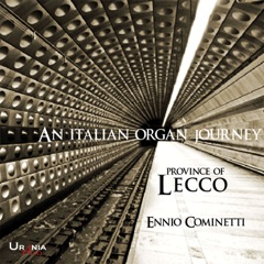 An Italian Organ Journey: Province of Lecco