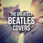 The Greatest Beatles Covers