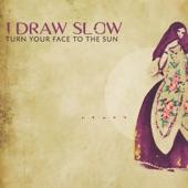 I Draw Slow - My Portion